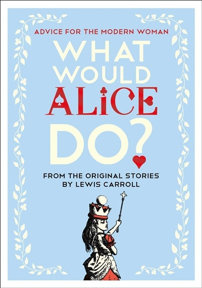 what would alice do